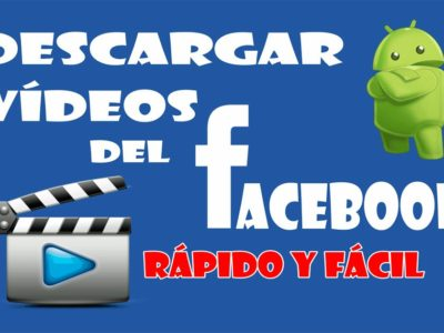 Tutorial: Descargar videos de Facebook en Android